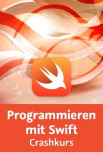 Programmieren mit Swift von Frank Jüstel